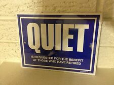 """Quiet is requested for the benefit of those Retired"" Sign 6""x 8"" Steel New"