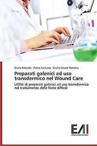 Preparati-galenici-ad-uso-transdermico-nel-Wound-Care-Brand-New-Free-P-amp-P-in