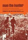 Man the Hunter by Richard Borshay Lee, Irven DeVore (Paperback, 1968)