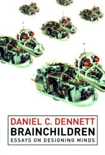 Brainchildren: Essays on Designing Minds (Representation and Mind), , Dennett, D