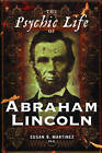The Psychic Life of Abraham Lincoln by Susan Martinez (Hardback, 2007)