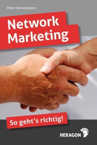 1 von 1 - Network Marketing; So geht´s richtig von Peter Kenzelmann