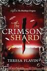 The Crimson Shard by Teresa Flavin (Hardback, 2012)