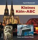 Kleines Köln-ABC von Ingrid Retterath (2011, Gebundene Ausgabe)