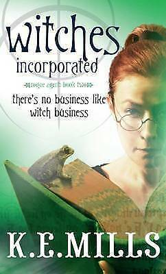 Witches Incorporated: Book 2 of the Rogue Agent Novels, Mills, K. E., Excellent