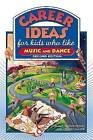 Career Ideas for Kids Who Like Music and Dance by Diane Lindsey Reeves (Paperback, 2007)