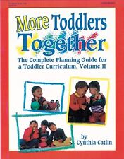 More Toddlers Together: The Complete Planning Guid