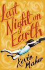 Last Night on Earth by Kevin Maher (Hardback, 2015)