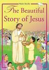 Beautiful Story of Jesus by Maite Roche (Paperback, 2015)