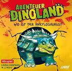 Abenteuer Dinoland 03: Wo ist der Ankylosaurus? von Linda Chapman und Michelle J. Misra (2014)