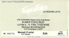 RARE / TICKET CONCERT - FRANCOFOLIES LA ROCHELLE 91 : ELMER FOOD BEAT, THIEFAINE