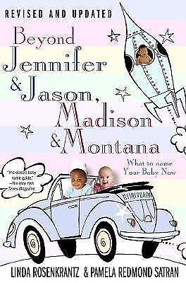 Beyond Jennifer & Jason, Madison & Montana: What to Name Your Baby Now Rosenkra