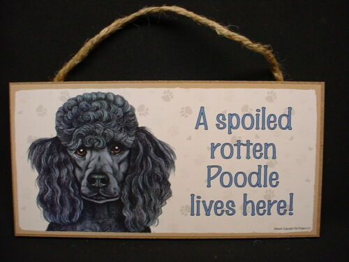 POODLE A Spoiled Rotten BLACK DOG SIGN wood wooden HANGING wall PLAQUE USA MADE