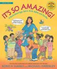 It's So Amazing!: A Book about Eggs, Sperm, Birth, Babies, and Families by Robie H Harris (Paperback, 2014)