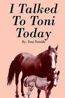 I Talked to Toni Today by Toni Trimble (Paperback / softback, 2006)
