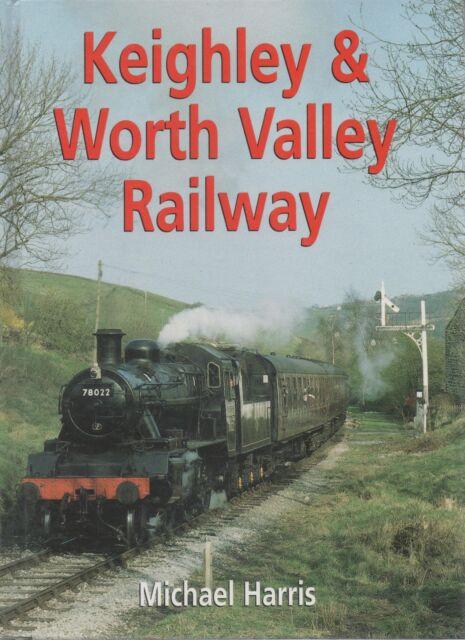 Keighley and Worth Valley Railway by Michael Harris (Hardback, 1998)