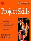 Project Skills by Sam Elbeik, Mark Thomas (Paperback, 1998)