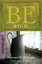 Be Rich (Ephesians): Gaining the Things That Money Can't Buy (The BE Series Co..