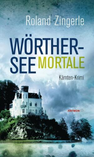 1 von 1 - Wörthersee mortale. Kärnten-Krimi (HAYMON TASCHENBUCH) von Roland Zingerle