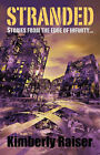 Stranded: Stories from the Edge of Infinity... by Kimberly Raiser (Hardback, 2008)