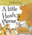 Mr Bear Says a Little Hush, Please by Debi Gliori (Hardback, 1998)