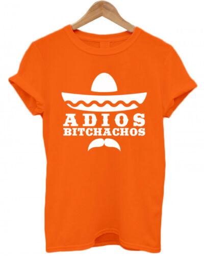 dress up mexican friends T Shirt funny sassy adios amigos ADIOS BITCHACHOS