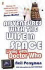 Adventures with the Wife in Space: Living with Doctor Who by Neil Perryman (Paperback, 2014)