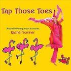 Tap Those Toes by Rachel Sumner (CD, Feb-2011, Rachel's)