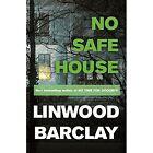 No Safe House by Linwood Barclay (Hardback, 2014)