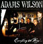 Everything We Know * by Adams Wilson (CD, 2011, Adams Wilson)