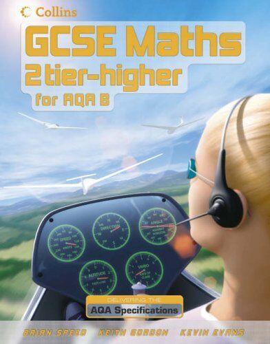 GCSE Maths for AQA Modular (B) - Higher Student Book: Higher Pupil Book,Brian S