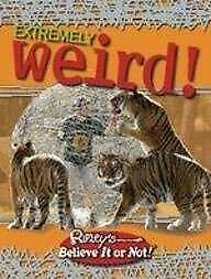 Ripley-039-s-Believe-It-or-Not-Extremely-Weird-Hardcover-Ripley-Entertainment