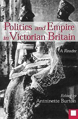 Politics and Empire in Victorian Britain: A Reader-ExLibrary