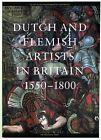 Dutch & Flemish Artists in Britain 1550-1800 by Juliette Roding (Hardback, 2003)