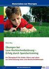 Übungen bei Lese-Rechtschreibstörung - Erfolg durch Speichertraining von Petra Mey (2012, Ringbuch)