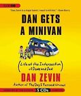 Dan Gets a Minivan: Life at the Intersection of Dude and Dad by Dan Zevin (CD-Audio, 2012)