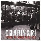 I Want to Dance With You by Charivari (CD, Jul-2000, Rounder Select)