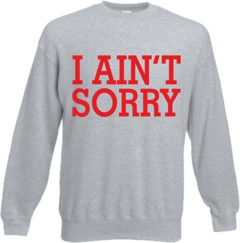I AIN/'T SORRY Sweater Pulli Blogger Sweatshirt Geschenk BFF Mega Trend 2017 Swag