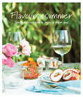Flavours of Summer: Simply Delicious Food to Enjoy on Warm Days by Ryland, Peters & Small Ltd (Hardback, 2015)