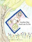 Another Day and Lots to Do 9781477205419 by Katherine Mitchell Paperback
