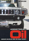 Addicted to Oil: America's Relentless Drive for Energy Security by Ian Rutledge (Hardback, 2005)