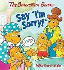 The Berenstain Bears Say  I'm Sorry! by Mike Berenstain (Board book, 2015)