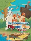 The Adventures of Flip and Flop: The Hero and the Treasure by William Kamholtz (Paperback / softback, 2013)