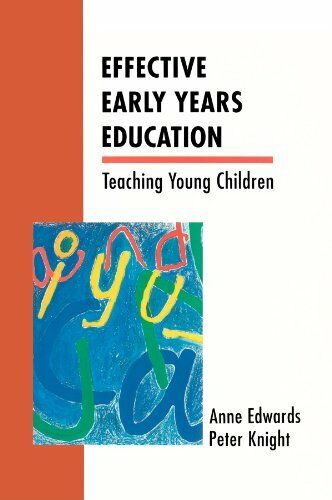 Effective Early Years Education: Teaching Young Children (UK Higher Education ,