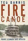 Fire Canoe by Ted Barris (Hardback, 2015)