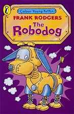 The Robodog (Colour Young Puffin) by Frank Rodgers - PB