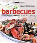 Barbecues: From Skewered Prawns to Hot Beef Satays by Clare Ferguson (Hardback, 2007)