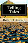 Telling Tales by Robert Coyle (Paperback / softback, 2011)