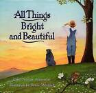 All Things Bright and Beautiful by Cecil Francis Alexander (Paperback, 1985)