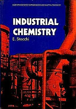 Industrial Chemistry by Stocchi, E.